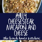 Long Pinterest Pin with overhead photo of Philly Cheesesteak Macaroni and Cheese in an oval dish.