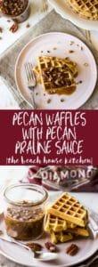 Long Pinterest pin of Easy Pecan Waffles with Pecan Praline Sauce