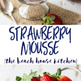 Long Pinterest Pin with a Strawberry Mousse Cup and a stainless steel strainer filled with fresh strawberries.