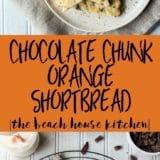 Chocolate Chunk Orange Shortbread