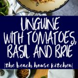 Linguine with Tomatoes, Basil and Brie