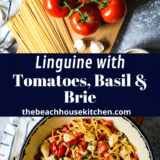 Linguine with Tomatoes Basil and Brie long Pinterest pin