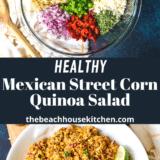 Mexican Street Corn Quinoa Salad long Pinterest pin